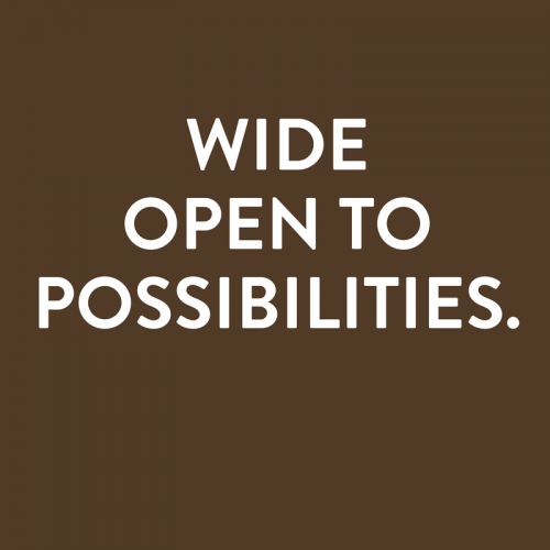 Wide open to possibilities