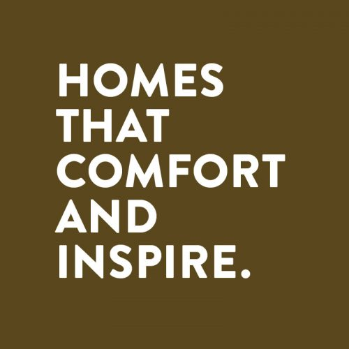 Homes that comfort and inspire